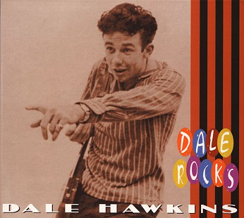 Cover of Dale Hawkins <i>Dale Rocks</i> CD, 2007 © Pryor Center for Arkansas Oral and Visual History, University of Arkansas