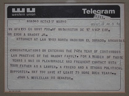 Western Union telegram from US Senator John L. McClellan to Emon A. Mahony Jr. congratulating his family on their 76th year of continuous law practice, March 17, 1971 © Pryor Center for Arkansas Oral and Visual History, University of Arkansas