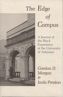 Cover of <i>The Edge of Campus: A Journal of the Black Experience at the University of Arkansas</i> by Gordon D. Morgan and Izola Preston © Pryor Center for Arkansas Oral and Visual History, University of Arkansas