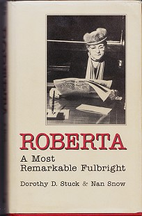 "Cover of <i>Roberta: A Most Remarkable Fulbright""</i> written by Dorothy Stuck and Nan Snow; published in 1997 © Pryor Center for Arkansas Oral and Visual History, University of Arkansas"